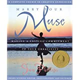 Marry Your Muse: Making a Lasting Commitment to Your Creativity ~ Jan Phillips
