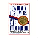 How to Win Customers and Keep Them for Life | Michael LeBoeuf