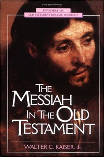 Messiah in the Old Testament, The written by Walter C. Kaiser  Jr.