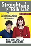 img - for Straight Talk with A Post-Op & A Doc: Firm, Fair & Fun Answers to Your Questions about Living Fully in Recovery from Obesity by Connie D Stapleton Ph.D. (2014-07-02) book / textbook / text book