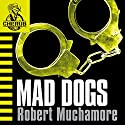 Cherub: Mad Dogs Audiobook by Robert Muchamore Narrated by Simon Scardifield