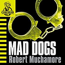 Cherub: Mad Dogs (       UNABRIDGED) by Robert Muchamore Narrated by Simon Scardifield