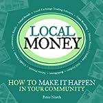 Local Money: How to Make it Happen in...