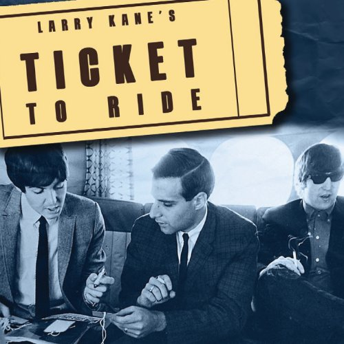 Larry Kane's Ticket To Ride by Beatles