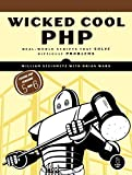 img - for Wicked Cool PHP: Real-World Scripts That Solve Difficult Problems book / textbook / text book