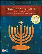 Hanukkah Lights: Stories of the Season by Lucjank Dobroszychi, Daniel Mark Epstein, Marie B. Jaffe, Faye Moskowitz, Grace Paley, Harlan Ellison, Anne Roiphe, Elie Wiesel cover image