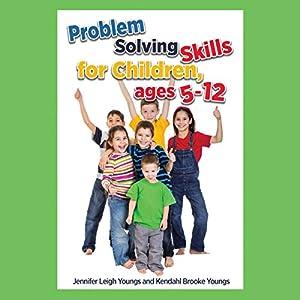 Problem Solving Skills for Children, Ages 5-10 Audiobook