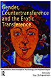 Gender, Countertransference and the Erotic Transference: Perspectives from Analytical Psychology and Psychoanalysis
