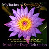 Meditation On Tranquility: Most Beautiful Classical Indian Music of Dr. Sunil Katti ~ Music for Deep Relaxation