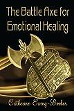 Battle Axe for Emotional Healing