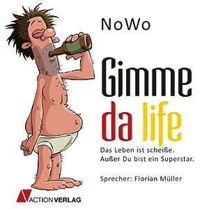 Gimme da life Hörbuch