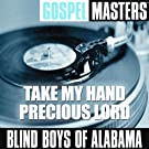 Gospel Masters: Take My Hand Precious Lord