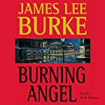 Burning Angel: A Dave Robicheaux Novel, Book 8 (       UNABRIDGED) by James Lee Burke Narrated by Mark Hammer