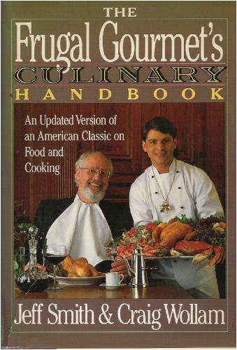 The Frugal Gourmet's Culinary Handbook: An Updated Version of an American Classic on Food and Cooking, Jeff Smith, Craig Wollam, Charles Fellows