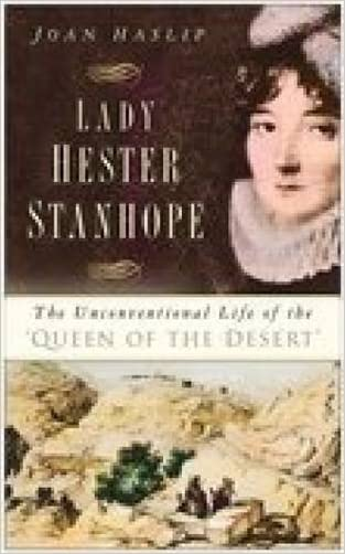 Lady Hester Stanhope: The Unconventional Life of the 'Queen of the Desert'