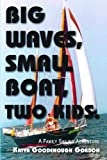 Big Waves, Small Boat, Two Kids: A Family Sailing Adventure
