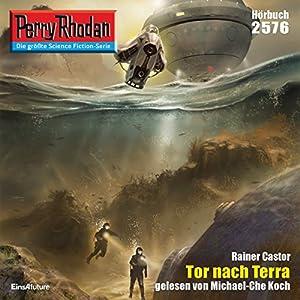 Tor nach Terra (Perry Rhodan 2576) Hörbuch