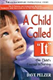"A Child Called """"It"""": One Child's Courage To Survive (Turtleback School & Library Binding Edition) (0613171373) by Pelzer, Dave"