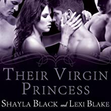 Their Virgin Princess: Masters of Menage, Book 4 (       UNABRIDGED) by Lexi Blake, Shayla Black Narrated by Serena Daniels