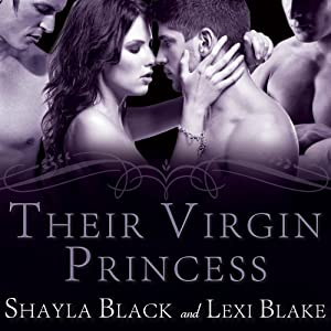 Their Virgin Princess: Masters of Menage, Book 4 | [Lexi Blake, Shayla Black]