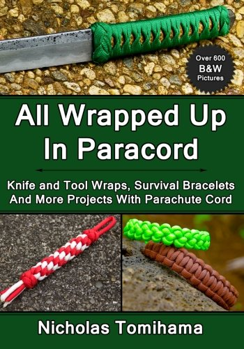 All Wrapped Up In Paracord: Knife and Tool Wraps, Survival Bracelets, And More Projects With Parachute Cord (Cord Book compare prices)