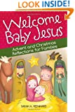 Welcome Baby Jesus: Advent and Christmas Reflections for Families (English and English Edition)
