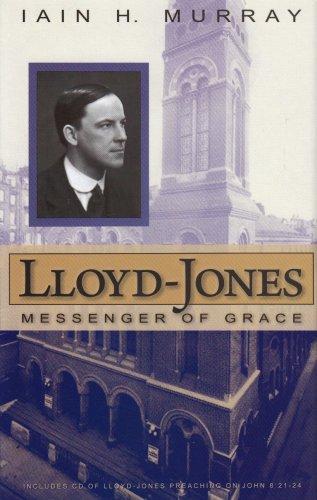 Lloyd-Jones: Messenger of Grace, Iain H. Murray