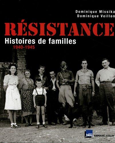 Résistance : histoires de familles, 1940-1945