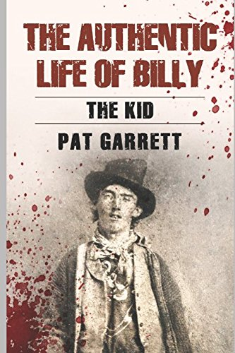 The Authentic Life of Billy the Kid [Garrett, Pat F.] (Tapa Blanda)