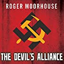The Devils' Alliance: Hitler's Pact With Stalin, 1939-1941 Audiobook by Roger Moorhouse Narrated by Derek Perkins