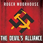 The Devils' Alliance: Hitler's Pact With Stalin, 1939-1941 | Roger Moorhouse