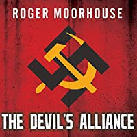 The Devils' Alliance: Hitler's Pact With Stalin, 1939-1941 (       UNABRIDGED) by Roger Moorhouse Narrated by Derek Perkins
