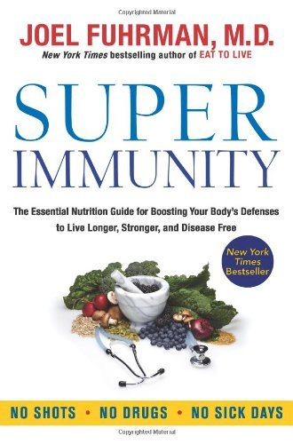 By Joel Fuhrman Super Immunity: The Essential Nutrition Guide for Boosting Your Body's Defenses to Live Longer, Stro (Reprint) (Fuhrman Super Immunity compare prices)