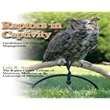 Raptors in Captivity: Guidelines for Care and Management