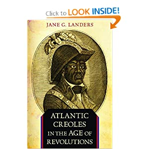 Atlantic Creoles in the Age of Revolutions Jane Landers