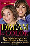 img - for Dream in Color: How the S nchez Sisters Are Making History in Congress book / textbook / text book