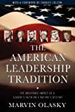 The American Leadership Tradition: The Inevitable Impact of a Leader's Faith on a Nation's Destiny (1581341768) by Olasky, Marvin