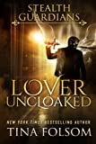 Lover Uncloaked: Stealth Guardians (Volume 1)