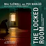 The Locked Room: A Martin Beck Police Mystery (       UNABRIDGED) by Maj Sjöwall, Per Wahlöö Narrated by Tom Weiner