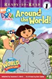 Around the World! (Dora the Explorer Ready-to-Read)