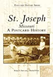 img - for St. Joseph, Missouri: A Postcard History (Images of America) book / textbook / text book