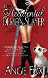 The Accidental Demon Slayer, An Urban Fantasy Romance (Biker Witches Mystery Book 1)
