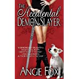 The Accidental Demon Slayer, An Urban Fantasy Romance (Biker Witches Mystery Book 1) ~ Angie Fox