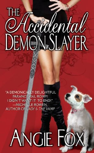 The Accidental Demon Slayer (A Biker Witches Novel) by Angie Fox