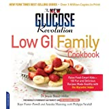The New Glucose Revolution Low Gi Family Cookbook: Raise Food-Smart Kids--100 Fun and Delicious Recipes Made Healthy With the Glycemic Indexby Dr. Jennie Brand-Miller