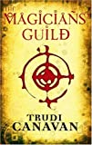 Trudi Canavan The Magicians' Guild: Book 1 of the Black Magician: The Black Magician Trilogy Book One