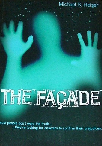 The Facade: Michael S. Heiser: 9780979295102: Amazon.com: Books