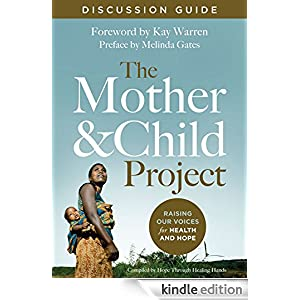 The Mother and Child Project Discussion Guide: Raising Our Voices for Health and Hope