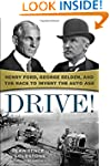 Drive!: Henry Ford, George Selden, an...