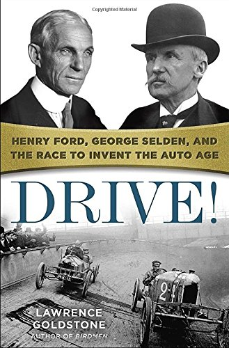 Drive!: Henry Ford, George Selden, and the Race to Invent the Auto Age (Motors And Drives compare prices)